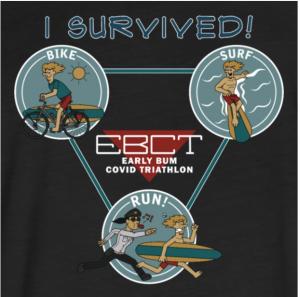 Early Bum Covid Triathalon T-shirt